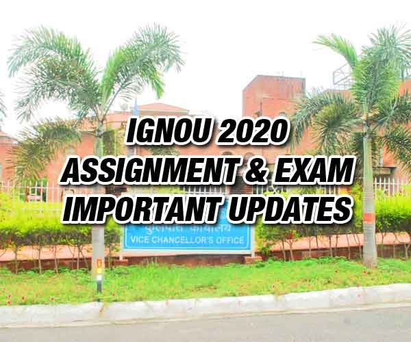IGNOU Assignment and Exam Important Updates